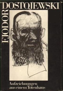 Fjodor-Dostojewski-mit-Federzeichnungen-von-Paul-Holz+Aufzeichnungen-aus-einem-Totenhaus